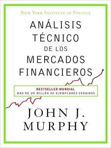 Análisis técnico de los mercados financieros – John J. Murphy