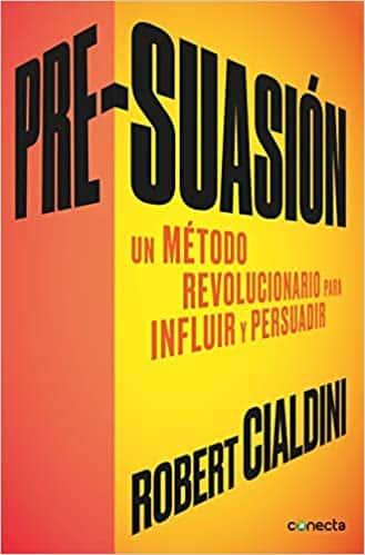 Pre-suasión Robert Cialdini