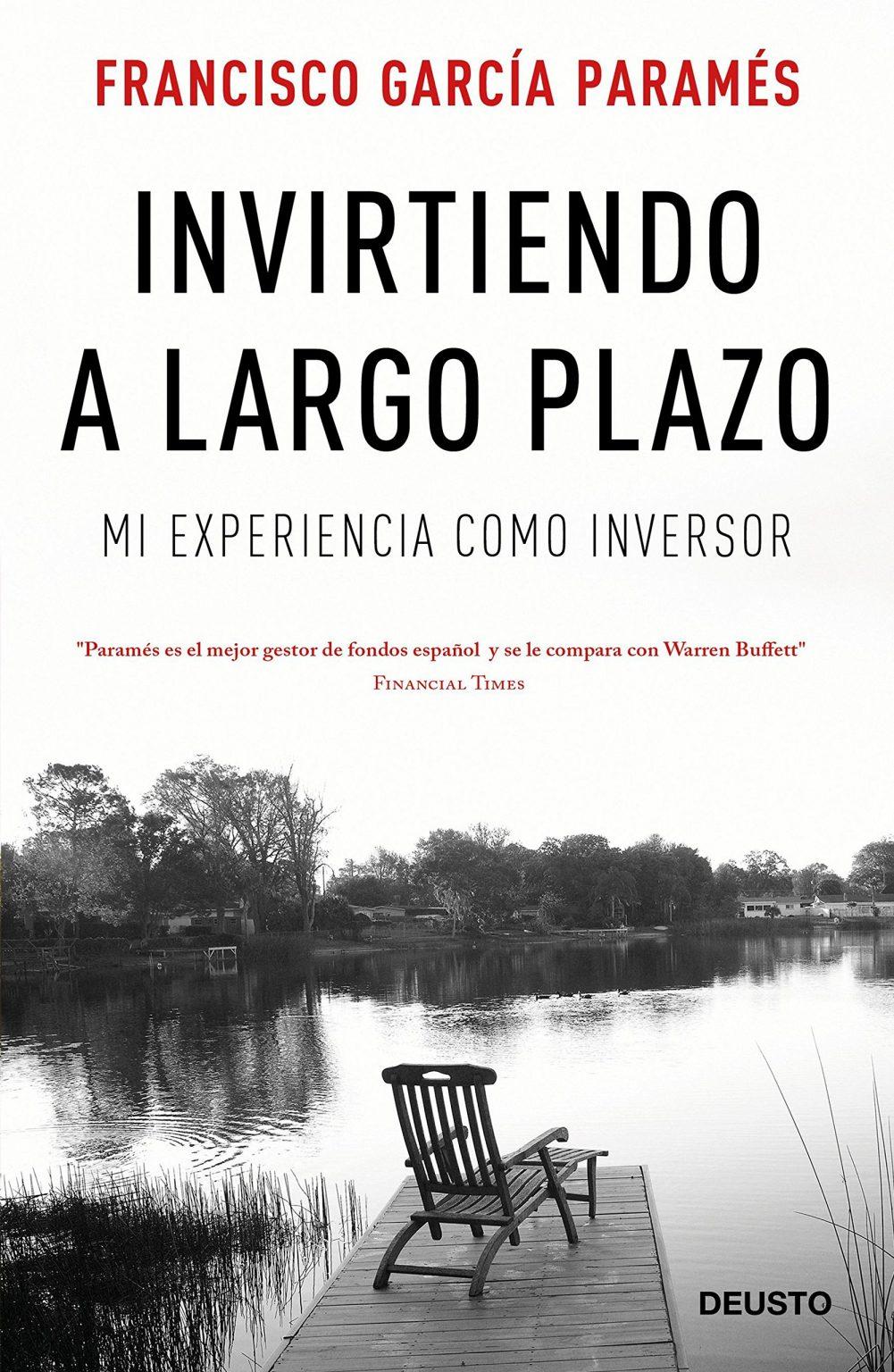Invirtiendo a largo plazo – Francisco García Paramés