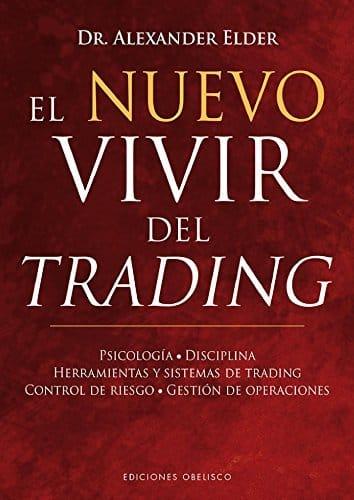 El nuevo vivir del Trading – Alexander Elder