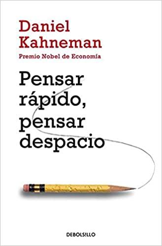 Pensar rápido, pensar despacio- Daniel Kahneman